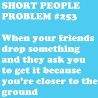 """short people problem And you think, """"you could help instead of commenting"""" Short People Humor, Short People Quotes, Short People Problems, Short Girl Problems, Short Jokes, Short Girl Quotes, Short Person, Les Sentiments, Struggle Is Real"""