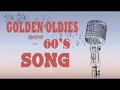 Golden Oldies Songs 60's Greatest Hits - Top Hits of The 60's - Oldies Music List 1960 - YouTube