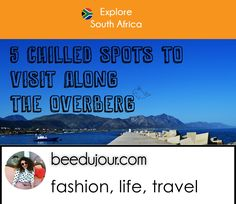 5 chilled stops to visit along the Overberg, Western Cape · Bee Du Jour