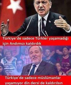 Türkiye'de sadece Türk'ler yaşamadığı için andımız kaldırıldıysa sadece Müslümanlarda yaşamıyor din derside kaldırılsın?