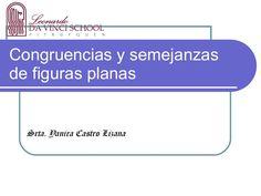 Congruencias y semejanzas de figuras planas Srta. Yanira Castro Lizana