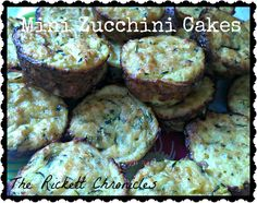 The Rickett Chronicles: Recipe: Mini Zucchini Cakes