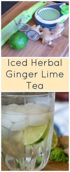 Iced Herbal Ginger Lime Tea | Sew You Think You Can Cook