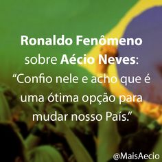 Ronaldo está com agente nessa luta de mudarmos o Brasil!