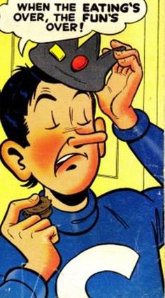 """When the eating's over, the fun's over."" -  Jughead Jones. (truer words have never been spoken)."