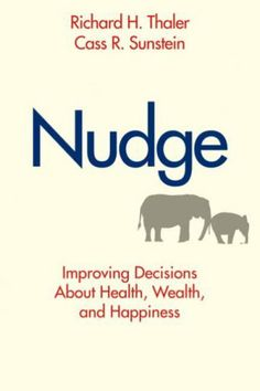 Nudge: Improving Decisions About Health, Wealth, and Happiness by Richard H Thaler. Classmark E.9.611 Check availability on LIbrarySearch http://search.lib.cam.ac.uk/