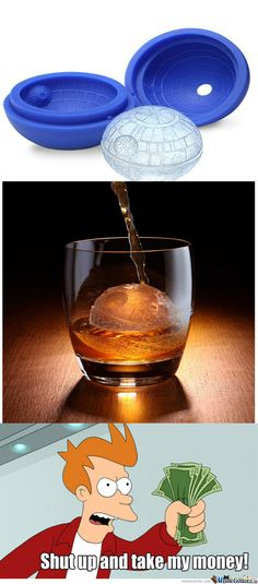 Death Star Ice Cubes. Perfect for scotch too as ice balls are the best way to drink it in the rocks.