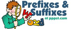Prefixes and Suffixes (Affixes) - Language Arts FREE Presentations in PowerPoint format, Free Interactives and Games