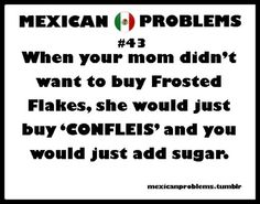 Mexican Problems- this def happened growing up lol Mexican Funny Memes, Mexican Jokes, Funny Spanish Memes, Spanish Humor, Funny Relatable Memes, Funny Quotes, Mexican Stuff, Hispanics Be Like, Mexicans Be Like