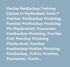 Veritas NetBackup Training Classes in Hyderabad, India # #veritas #netbackup #training, #veritas #netbackup #training #in #hyderabad, #symantec #netbackup #training, #veritas #net #backup #training #hyderabad, #veritas #netbackup #online #training, #netbackup, #citrix, #veritas, #symantec, #veritas #netbackup #training #online, #administration #of #symantec #netbackup #7.0 #for #windows #…