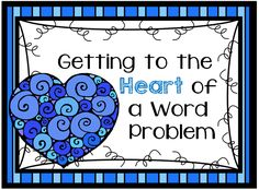 Math Coach's Corner: Getting to the Heart of a Word Problem.  Strategies for helping students comprehend word problems.