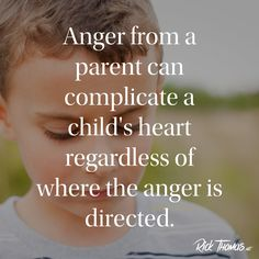 Anger from a parent complicates a child's heart INS