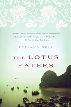 """""""Set amid the twin infernos of Cambodia and Vietnam in the early 1970's, The Lotus Eaters draws the reader into a haunting world of war, betrayal, courage, obsession, and love. Tatjana Soli's spare, lucid prose infuses this novel with a dramatic clarity that makes us eyewitnesses to the collapse of two civilizations.  More than that, The Lotus Eaters helps us to see and hear and feel the terrible human costs of that conflagration."""""""