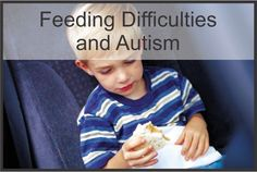 Your Therapy Source: Feeding Difficulties and Autism. Pinned by SOS Inc. Resources. Follow all our boards at pinterest.com/sostherapy for therapy resources.
