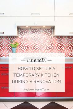 You'll find it much easier to survive a kitchen renovation by setting up an