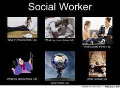 Although I am not social worker, but I am a human service worker....