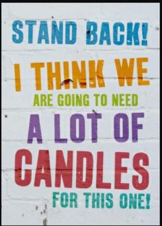 Funny birthday card by Brainbox Candy Stand back! I think we are going to need a lot of candles for this one! Funny birthday card by Brainbox Candy measures 7 x 5 inches and is blank inside for your own message. View all Brainbox Candy cards 80th Birthday Quotes, Birthday Verses, Belated Birthday Card, Birthday Wishes Messages, Happy Birthday Images, Funny Birthday Cards, 70th Birthday, Birthday Greetings, Birthday Sentiments