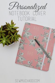 Sew a personalized notebook cover - you'll be surprised at how EASY it is to make!