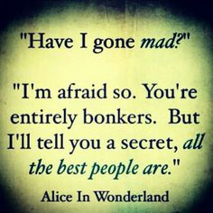 Alice in Wonderland. Favorite book for my whole life