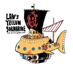 Law's Yellow Submarine, text, Jolly Roger, Heart Pirates; One Piece Anime Fairy, Fairy Tail, One Piece Zeichnung, Arte Indie, One Piece Drawing, Manga Anime One Piece, 0ne Piece, Jolly Roger, Yellow Submarine