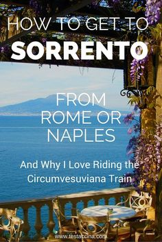 Make arriving in Sorrento a breeze with this easy guide to reaching one of Italy's loveliest resorts.  www.testaccina.co...