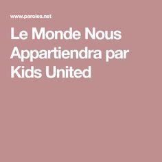 Le Monde Nous Appartiendra par Kids United