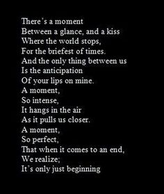Between a glance and a kiss. First Kiss Quotes, Kissing Quotes, Dating Quotes, Relationship Quotes, Relationships, Kiss Poem, Love Is Comic, Lovers Quotes, Love Truths