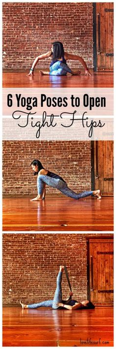 6 yoga poses to open tight hips  Love these poses and especially like this sequence