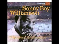 Sonny Boy Williamson - Good Morning Little Schoolgirl