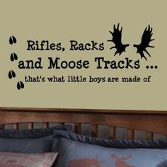 Rifles Racks and Deer Tracks That's Whats Little Boys Are Made Of Vinyl Wall Decal  www.isignsdecalstudio.com