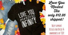 CUTE Love You Mostest Tee  Why It Is Near & Dear to My Heart!  Love You Mostest Womens & Kids Tees!  At first I thought Oh that is a cute shirt. Then I read the story behind it and realized that I NEED to getthis shirt and it is important for meto share it with you too.  Five-year-old Kycie Terry started complaining of a headache and just days later was flown to Primary Childrens with a blood glucose level of 1148. (Normal range is around 100.) She had un-diagnosed Type 1 Diabetes. Before…