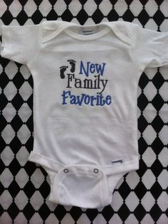 New Family Favorite Embroidered Onesie by sidneykarissa on Etsy, $14.00