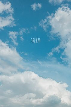 cloud typography photograph, blue sky, dream, white clouds, inspirational, motivator, relax, summer sky, overhead, office decor, wall art, gift idea