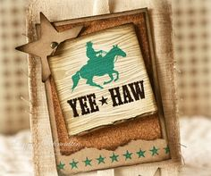"""By Laurie Schmidlin. Uses stamps from Waltzingmouse Stamps """"Back in the Saddle"""" and """"Way Out West."""""""