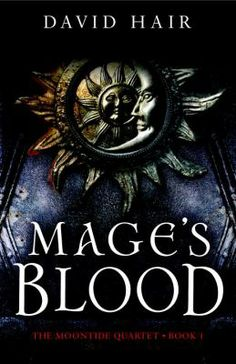Mage's Blood by David Hair: Most of the time the Moontide Bridge lies deep below the sea, but every 12 years the tides sink and the bridge is revealed, its gates open for trade. The Magi are hell-bent on ruling this new world, and for the last two Moontides they have led armies across the bridge on 'crusades' of conquest. Now the third Moontide is almost here and, this time, the people of the East are ready for a fight.