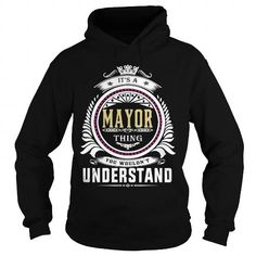 I Love  mayor  Its a mayor Thing You Wouldnt Understand  T Shirt Hoodie Hoodies YearName Birthday T shirts