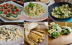 Raccolta di ricette con le zucchine, ricette facili e veloci