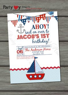 Nautical Sail Boat Blue Red and White Birthday Invitation - Digital File - Print Service Also Available Sailor Birthday, Sailor Party, Boy First Birthday, 1st Birthday Parties, Card Birthday, Birthday Quotes, Birthday Ideas, Birthday Gifts, Nautical Birthday Invitations
