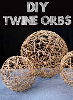 "Simple DIY Twine Orbs... could weave in some leafy vines and""fairy"" lights maybe put a faux candle inside... don't know that we could hang them but we could use them on the tables..."