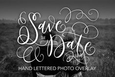 Save the Date Lettered Overlay by Letters by Julia on @creativemarket