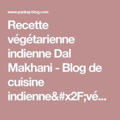 Recette végétarienne indienne Dal Makhani - Blog de cuisine indienne/végétarienne en vidéo