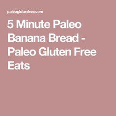 5 Minute Paleo Banana Bread - Paleo Gluten Free Eats
