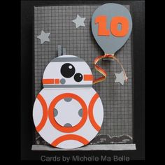 Handmade Happy Birthday Card starring BB8 from Star Wars Circles cut using Cuttlebug and Sizzix Thinlits Star punch Kiwi Designs balloon template '10' cut using Silhouette Cameo star wars font Cards by Michelle Ma Belle