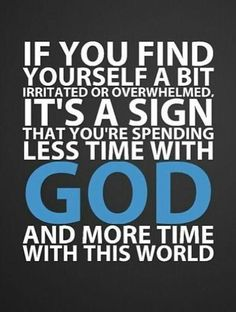 Slow down and spend time with The Lord