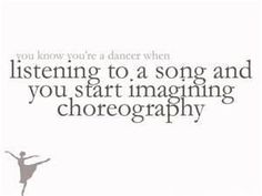 you know your a dancer when | Tumblr @Megan Ward Ward Ward Maxwell Ingwerson this is so you!