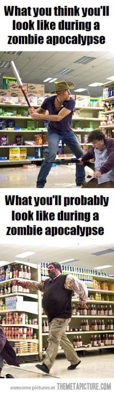 true...for some reason I never think I'll be the zombie...haha