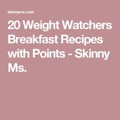20 Weight Watchers Breakfast Recipes with Points - Skinny Ms.