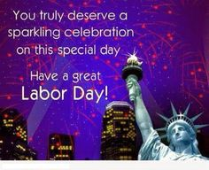 Happy Labor Day Quotes have a Great Labor Day Weekend Happy Labor Day Quotes have a Great Labor Day Weekend Sms Message, Messages, Labor Day Clip Art, Labor Day Pictures, Labour Day Wishes, Labor Day Quotes, Free Happy Birthday Cards, Labor Day Holiday, Workers Day