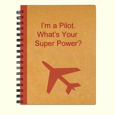 Kraft paper book for Pilots journal or notebook. Im a Pilot. Whats Your Super Power? Printed with red ink, this journal can be done in a different