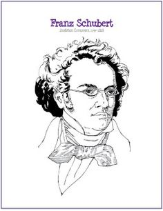 Franz Schubert | Free Composer Coloring Page--Making Music Fun✖️No Pin Limits✖️More Pins Like This One At FOSTERGINGER @ Pinterest✖️‬